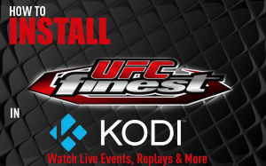 A Simple Guide to Install UFC Finest on Kodi